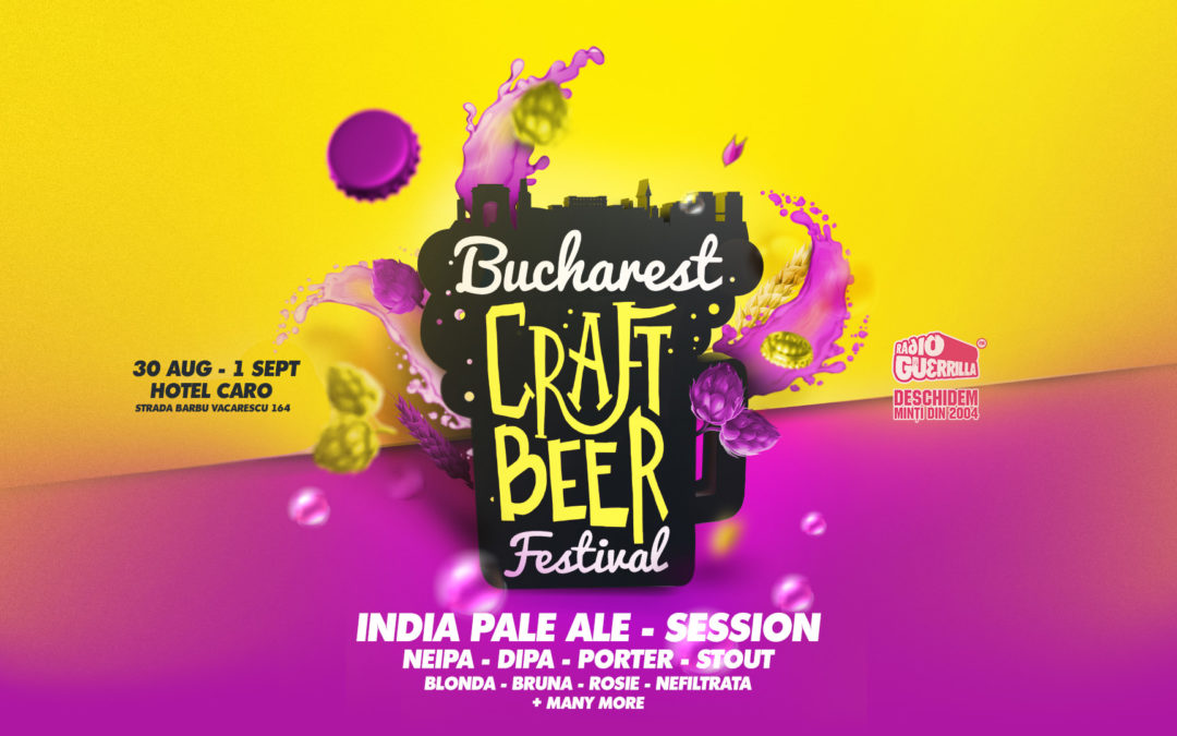 Bucharest Craft Beer Festival 2019 – Great BEER, Great FOOD, Great MUSIC!